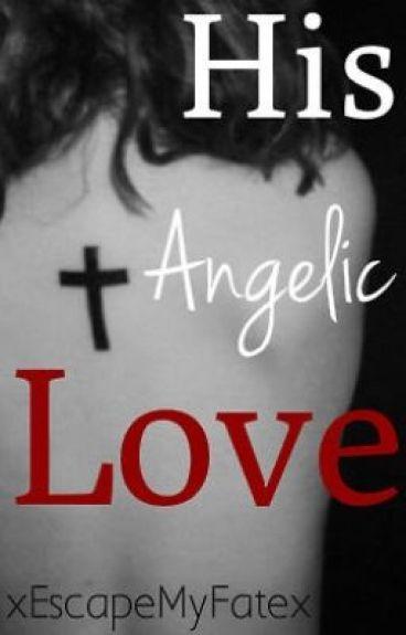His Angelic Love