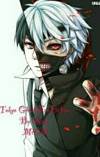 Tokyo Ghoul FanFiction by KyiaMcGill