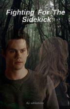 Fighting For The Sidekick (Teen Wolf/Stiles Stilinski Love Story) by adriiobrien