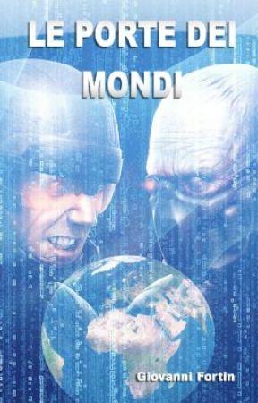LE PORTE DEI MONDI by GiovanniFortin