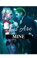 Joker&Harley You Are Mine  by MackenzieJyH