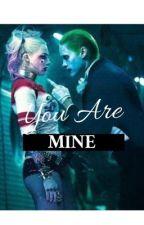 Joker&Harley You Are Mine  by MackenzieJyH