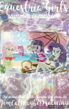 Equestria Girls Fanfiction: Part Two: Summer is Magic by JemCatMaybeDreaming