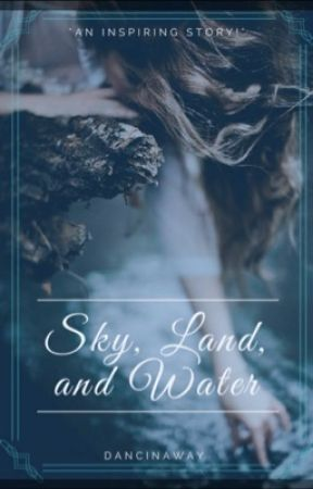 Sky, Land, and Water by dancinaway