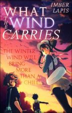 What the Wind Carries [Pokémon Black and White 2 fanfiction]    Under Editing by ImberLapis
