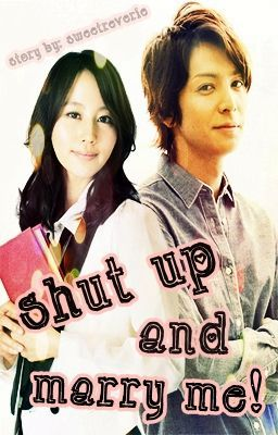 Shut Up and Marry Me! (Editing) *Epilogue and SC: 4*