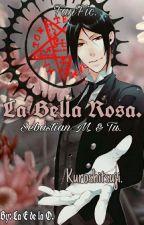 La Bella Rosa (Sebastian.M & Tu) by xxGhostLadyxx