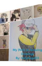 My (not) So Amazing Drawings  by HolyAngel03
