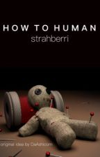 How to Human (Remastered) by Strahberri