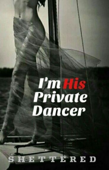 I'm His Private Dancer