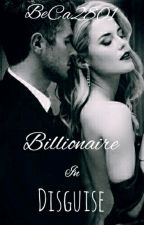 Billionaire In Disguise (BWWM) (Coming 2017) by BeCa2801