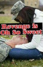 Revenge Is Oh So Sweet (BWWM INTERRACIAL WMBW by JayCeeTink