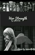 [MCD x Reader] Her Strength by GilbDaMaki