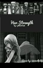 [MCD x Reader] Her Strength by GilbDaMaki
