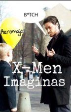 X-Men imaginas  by aeromajo