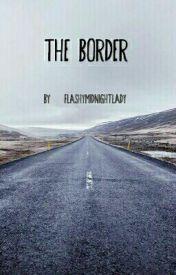 The Border by FlashyMidnightLady