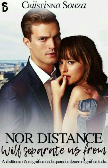 Nor Distance Will Separate Us From