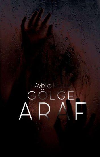 GÖLGE 2: ARAF
