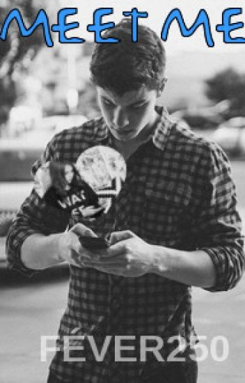Meet me | Shawn Mendes | BG fanfiction
