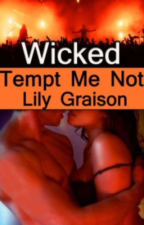 Wicked: Tempt Me Not (contemporary rock star romance) by LilyGraison