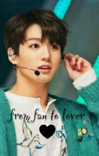 From Fan To Lover (BTS jungkook FF) by jeonweam
