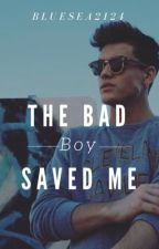 The Bad Boy Saved Me by BlueSea2124