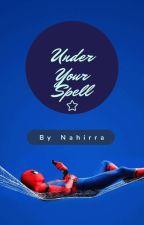 Under Your Spell || Spider-Man by Nahirra
