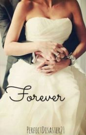 Forever by PerfectDisaster21
