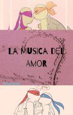 La Música Del Amor by tmntyaoi