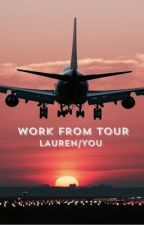 Work From Tour (Lauren/You) by cabantz