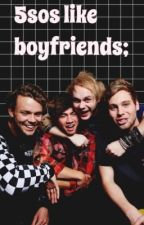 5sos like boyfriends;; by damncaluvm
