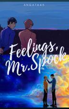 Feelings, Mr.Spock by angata45