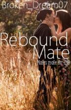 Rebound Mate [ ✔ ] by Broken_Dream07
