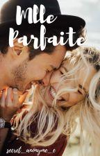 Mlle Parfaite et Mr Prétentieux  by secret_anonyme_e