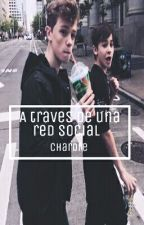 ♡❀A través de una red social❀♡ Chardre by WolfhardEnTangaAhre