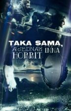 Taka Sama, a Jednak Inna - Hobbit by karolaa_24