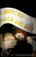 Libertad para los dos (Goldentrap) by xXBatman-ShipperXx
