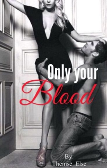 Only your Blood