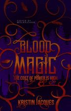 Blood Magic (Marrow Charm Bk 2) by krazydiamond