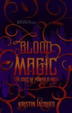 Blood Magic (Marrow Charm Bk 2) by krazydiamond