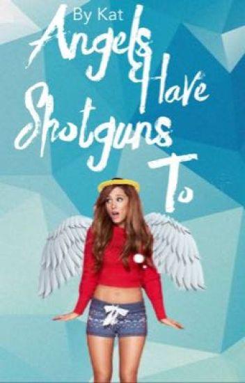 Angels Have ShotGuns Too