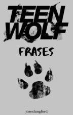 ~Frases Teen Wolf~ by Jooo_Stilinski