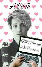 Mi Amiga La Hacker  [Alonso Villalpando y Tu] by carliiiiiiiiiiiiiii