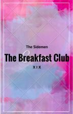 The Breakfast Club {Sidemen FF} by Wroetoblog