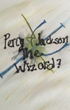 Percy Jackson, The Wizard? by 10emr37