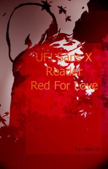 Red For Love - Underfell Sans x Reader-COMPLETE