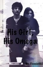 His Girl, His Omega by Flossie007