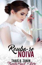 Rouba-se Noiva - Família Beast - 1 Livro by ThaisBZanin