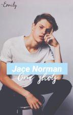 JACE NORMAN ♡ one shots [ COMPLETED ] by lowkeyjaceyfan