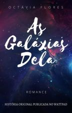 As Galáxias Dela (Romance Lésbico) by octaxvia